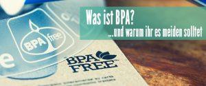 Was ist BPA und BPA-frei