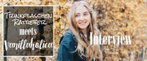 Trinkflaschen Ratgeber meets Vanillaholica Interview