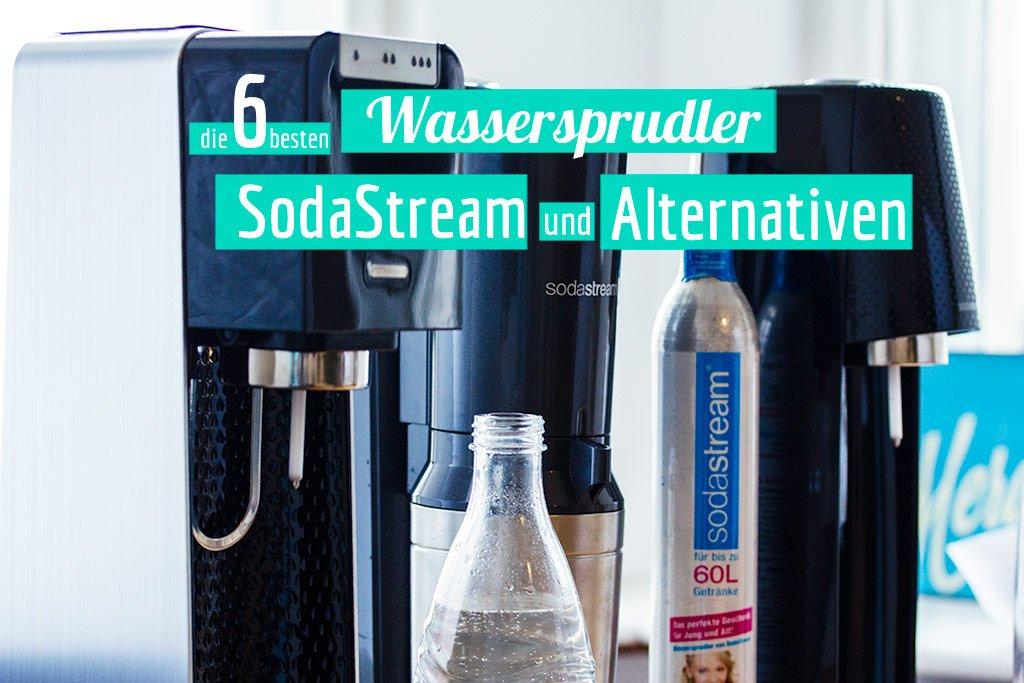 6 besten Wassersprudler SodaStream und Alternativen