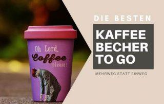 Die besten Kaffebecher to Go